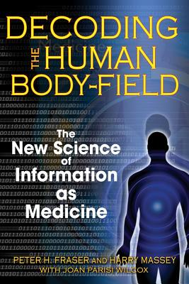 Decoding the Human Body-Field By Fraser, Peter H./ Massey, Harry/ Wilcox, Joan Parisi (CON)